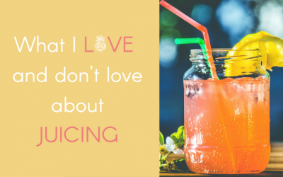 What I Love and Don't Love About Juicing