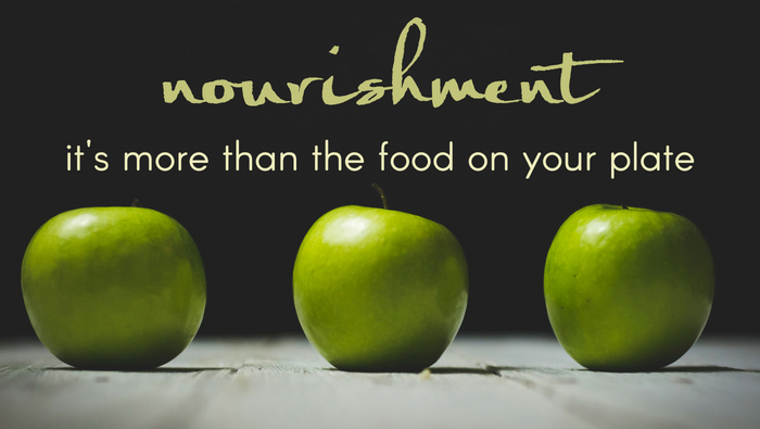 Nourishment – It's More Than The Food On Your Plate