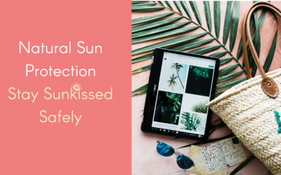Natural Sun Protection – Stay Sunkissed Safely