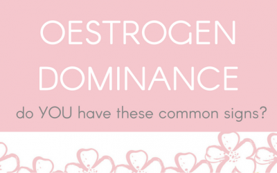 Oestrogen Dominance – Do YOU Have These Common Signs?