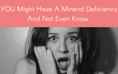 YOU Might Have A Mineral Deficiency And Not Even Know