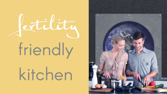 A Fertility Friendly Kitchen