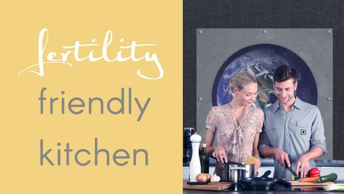 A Fertility Friendly Kitchen