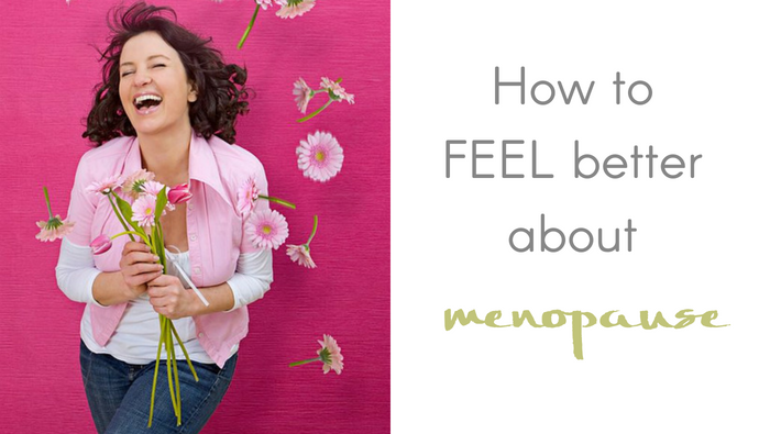 How To FEEL Better About Menopause