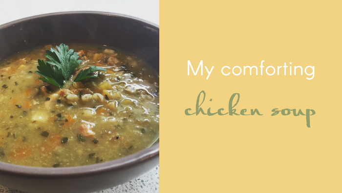 My Comforting Chicken Soup Recipe