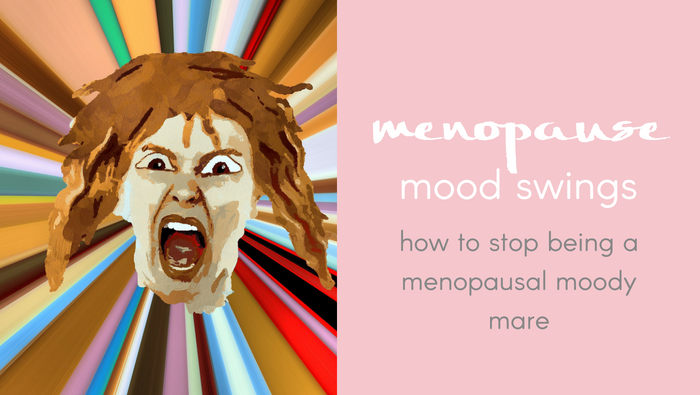 Menopause Mood Swings – How To Stop Being A Menopausal Moody Mare