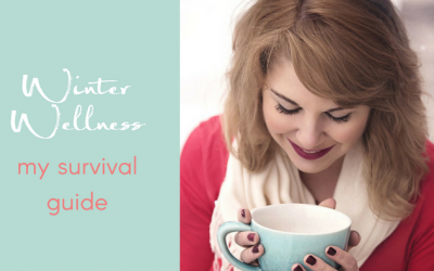Winter Wellness – My Survival Guide