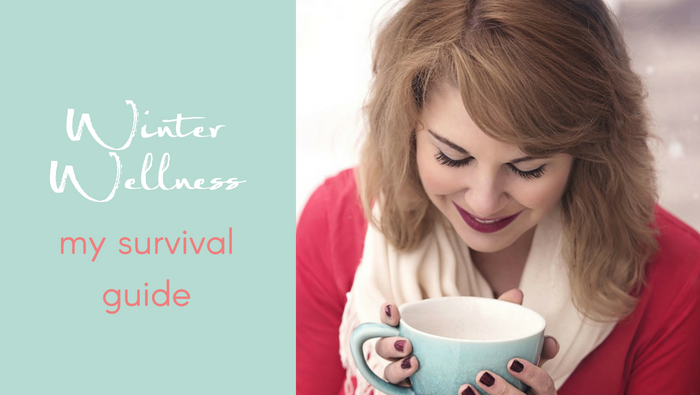 Winter Wellness – My Survival Guide