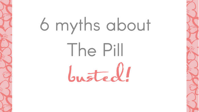 6 Myths About The Pill Busted